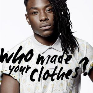 """Who made your clothes?"" Motto of the initiative"