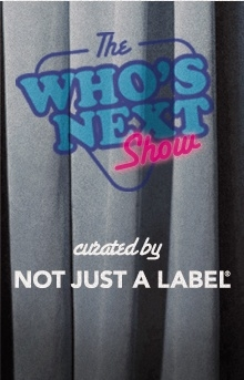 Who's Next X Not Just A Label (NJAL)