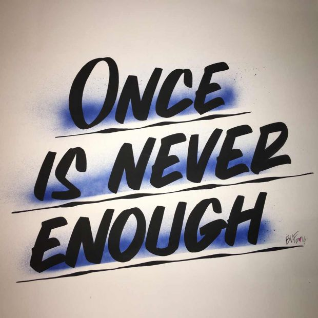 """Once is Never Enough"" by Gordon Stevenson aka Baron von Fancy"