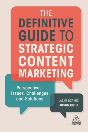 Lazar Dzamic and Justin Kirby, authors of The Definitive Guide to Strategic Content Marketing